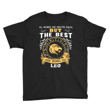 Only The Best Are Born As Leo Zodiac Signs Horoscope T Shirt Youth Tee Designed By Hung