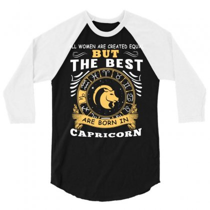 Only The Best Are Born As Capricorn Zodiac Signs Horoscope T Shirt 3/4 Sleeve Shirt Designed By Hung