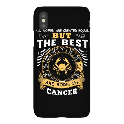 Only The Best Are Born As Cancer Zodiac Signs Horoscope T Shirt Iphonex Case Designed By Hung