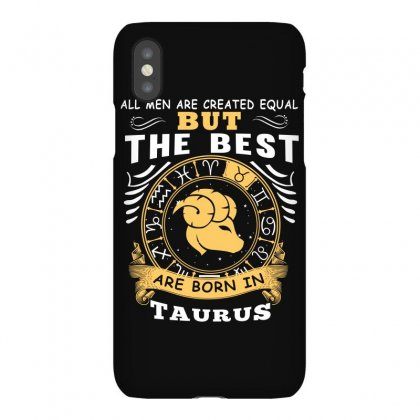 Only The Best Are Born As Taurus Zodiac Signs Horoscope T Shirt Iphonex Case Designed By Hung