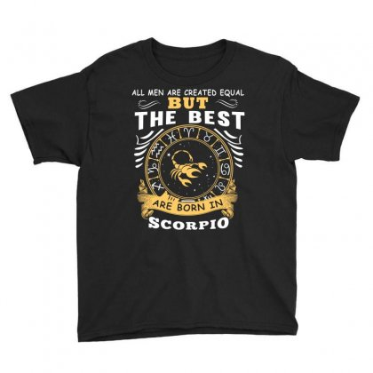 Only The Best Are Born As Scorpio Zodiac Signs Horoscope T Shirt Youth Tee Designed By Hung
