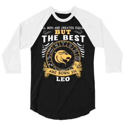Only The Best Are Born As Leo Zodiac Signs Horoscope T Shirt 3/4 Sleeve Shirt Designed By Hung