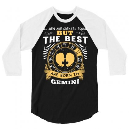 Only The Best Are Born As Gemini Zodiac Signs Horoscope T Shirt 3/4 Sleeve Shirt Designed By Hung
