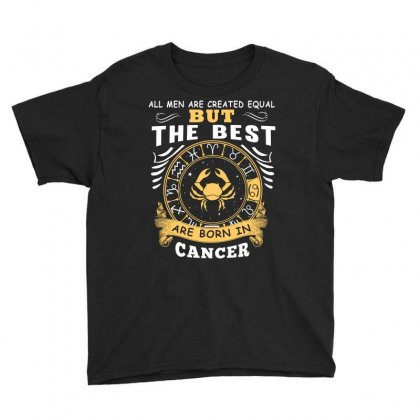 Only The Best Are Born As Cancer Zodiac Signs Horoscope T Shirt Youth Tee Designed By Hung