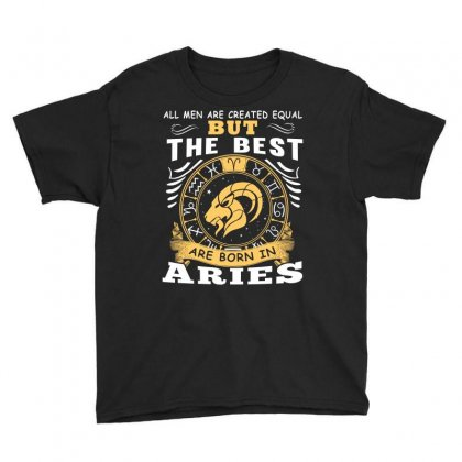 Only The Best Are Born As Aries Zodiac Signs Horoscope T Shirt Youth Tee Designed By Hung