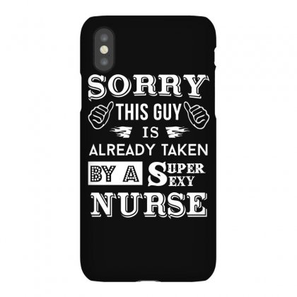 This Guy Taken By A Sexy Nurse Tshirt Iphonex Case Designed By Hung