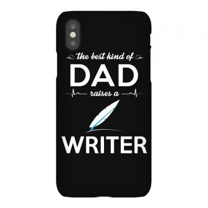 The Best Kind Of Dad Raises A Writer Iphonex Case Designed By Hung