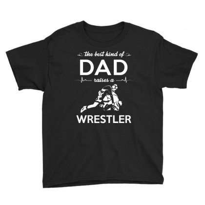 The Best Kind Of Dad Raises A Wrestler Youth Tee Designed By Hung