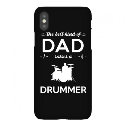 The Best Kind Of Dad Raises A Drummer Iphonex Case Designed By Hung