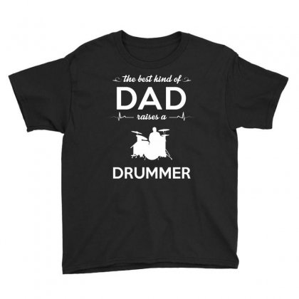 The Best Kind Of Dad Raises A Drummer Youth Tee Designed By Hung