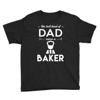 The Best Kind Of Dad Raises A Baker Youth Tee Designed By Hung