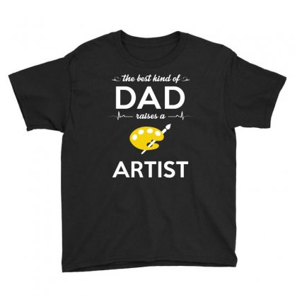 The Best Kind Of Dad Raises A Artist Youth Tee Designed By Hung