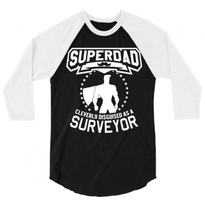 Super Dad Cleverly Disguised As Surveyor 3/4 Sleeve Shirt Designed By Hung