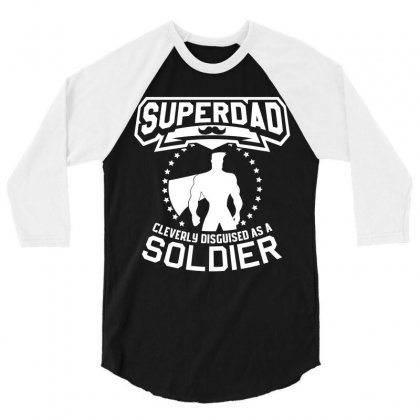 Super Dad Cleverly Disguised As Soldier 3/4 Sleeve Shirt Designed By Hung