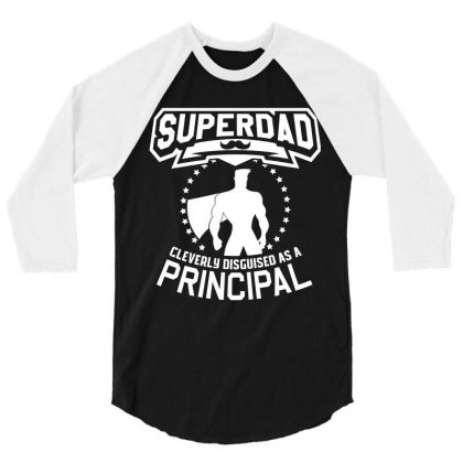 Super Dad Cleverly Disguised As Principal 3/4 Sleeve Shirt Designed By Hung