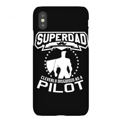 Super Dad Cleverly Disguised As Pilot Iphonex Case Designed By Hung