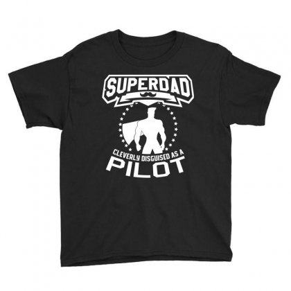 Super Dad Cleverly Disguised As Pilot Youth Tee Designed By Hung