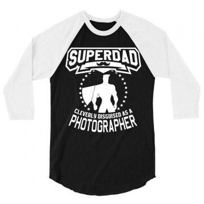 Super Dad Cleverly Disguised As Photographer 3/4 Sleeve Shirt Designed By Hung
