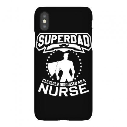 Super Dad Cleverly Disguised As Nurse Iphonex Case Designed By Hung