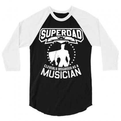 Super Dad Cleverly Disguised As Musician 3/4 Sleeve Shirt Designed By Hung