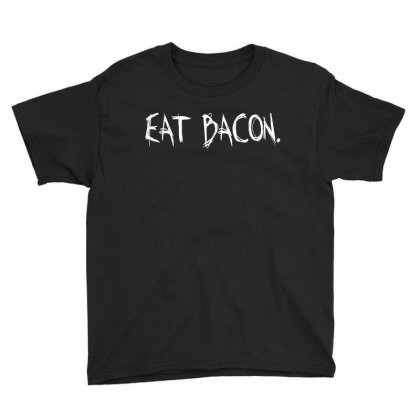 Eat Bacon Youth Tee Designed By Suryanaagus068