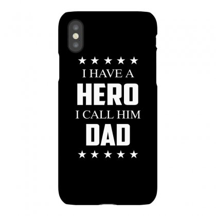 I Have A Hero I Call Him Dad Iphonex Case Designed By Anrora
