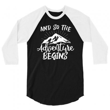 And So The Adventure Begins 3/4 Sleeve Shirt Designed By Cogentprint
