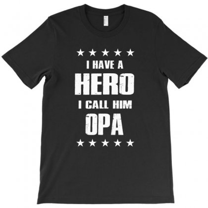 I Have A Hero I Call Him Opa T-shirt Designed By Anrora