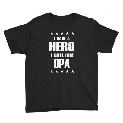 I Have A Hero I Call Him Opa Youth Tee Designed By Anrora