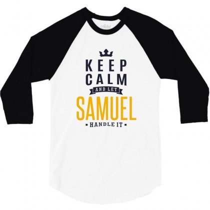 Is Your Name, Samuel. This Shirt Is For You! 3/4 Sleeve Shirt Designed By Chris Ceconello