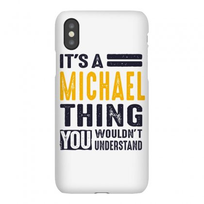 Is Your Name, Michael. This Shirt Is For You! Iphonex Case Designed By Chris Ceconello
