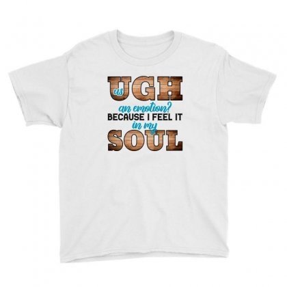 Us Ugh An Emotion Youth Tee Designed By Nurbetulk