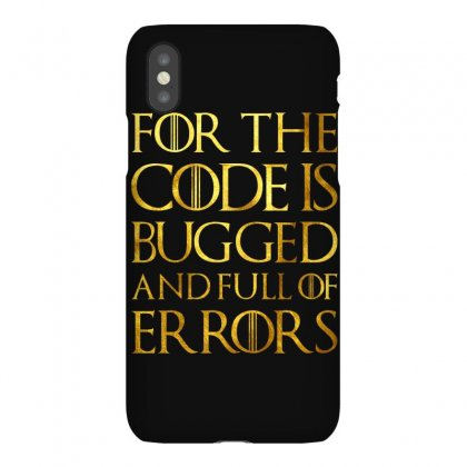 For The Code Is Bugged And Full Of Errors Iphonex Case Designed By Nurbetulk