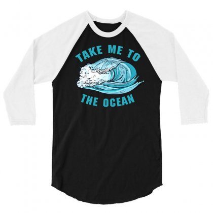 Take Me To The Ocean 3/4 Sleeve Shirt Designed By Sengul