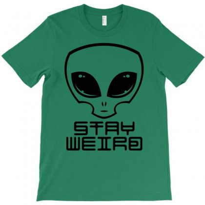 Stay Weird Alien Head T-shirt Designed By Fizzgig