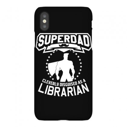 Super Dad Cleverly Disguised As Librarian Iphonex Case Designed By Hung