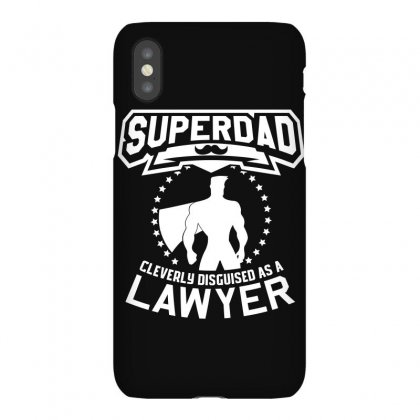 Super Dad Cleverly Disguised As Lawyer Iphonex Case Designed By Hung