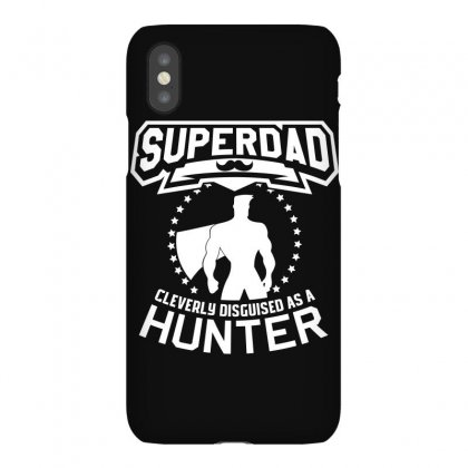 Super Dad Cleverly Disguised As Hunter Iphonex Case Designed By Hung