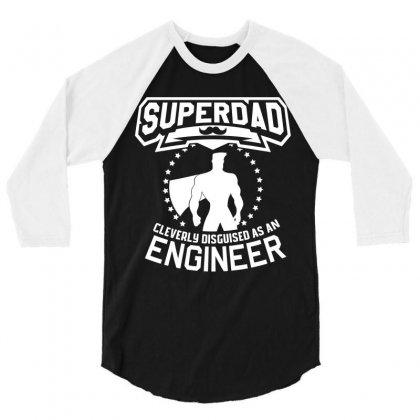 Super Dad Cleverly Disguised As Engineer 3/4 Sleeve Shirt Designed By Hung