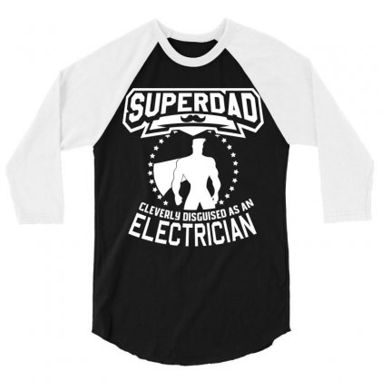 Super Dad Cleverly Disguised As Electrician 3/4 Sleeve Shirt Designed By Hung