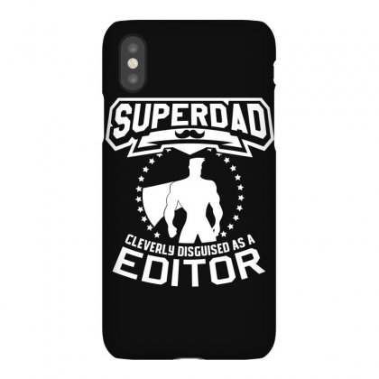 Super Dad Cleverly Disguised As Editor Iphonex Case Designed By Hung