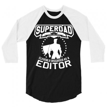 Super Dad Cleverly Disguised As Editor 3/4 Sleeve Shirt Designed By Hung