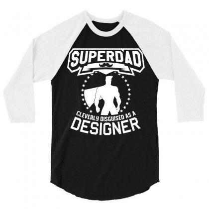 Super Dad Cleverly Disguised As Designer 3/4 Sleeve Shirt Designed By Hung