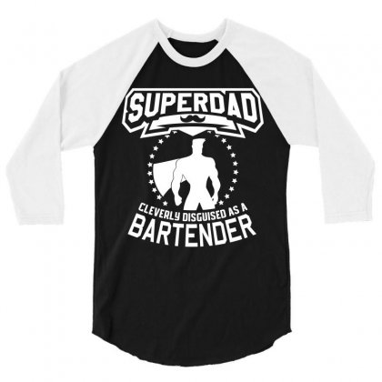Super Dad Cleverly Disguised As Bartender 3/4 Sleeve Shirt Designed By Hung