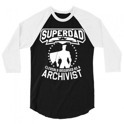 Super Dad Cleverly Disguised As Archivist 3/4 Sleeve Shirt Designed By Hung