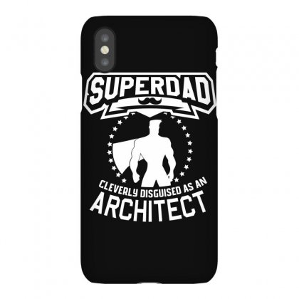 Super Dad Cleverly Disguised As Architect Iphonex Case Designed By Hung