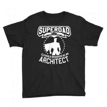 Super Dad Cleverly Disguised As Architect Youth Tee Designed By Hung