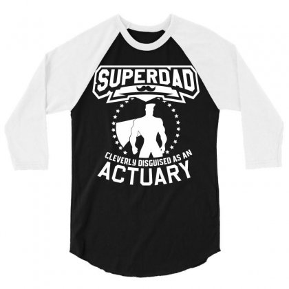 Super Dad Cleverly Disguised As Actuary 3/4 Sleeve Shirt Designed By Hung