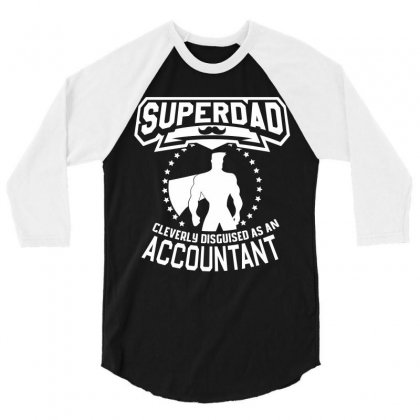 Super Dad Cleverly Disguised As Accountant 3/4 Sleeve Shirt Designed By Hung