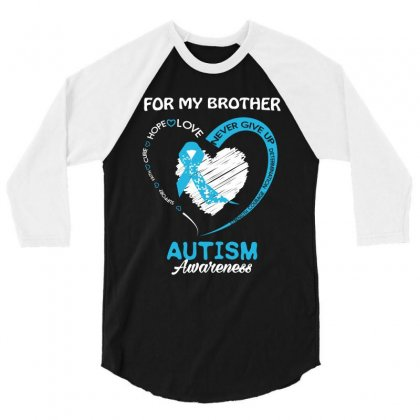 For My Brother Autism Awareness T Shirt 3/4 Sleeve Shirt Designed By Hung